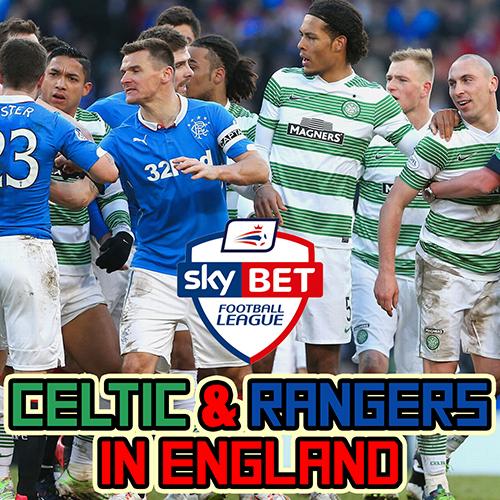 Celtic y Rangers en Inglaterra