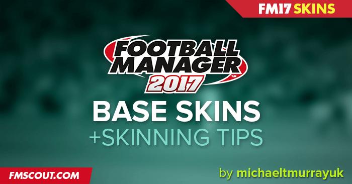 [Skin] Base Skins & Skinning Tips FM17