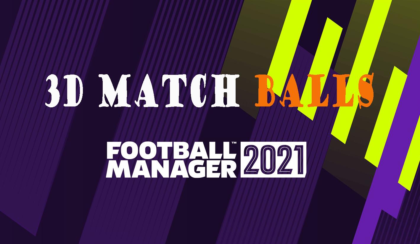 3D Match Balls FM21
