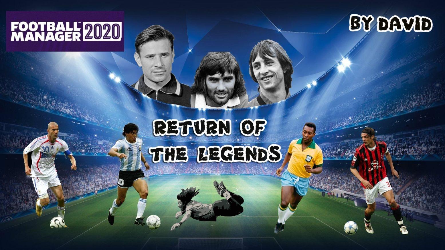 [FM20] Return Of The Legends
