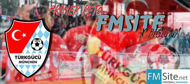 Primer Reto FMSITE x Bigluna- Türkgücü München
