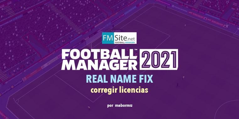 FM21 Real Name Fix - Corrector Licencias