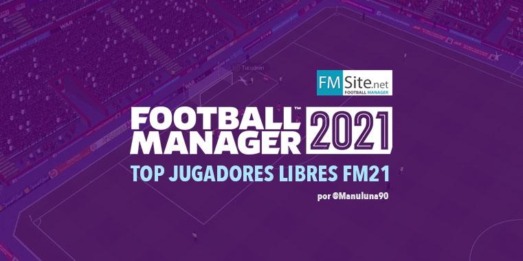 Mejores jugadores libres en el FM21
